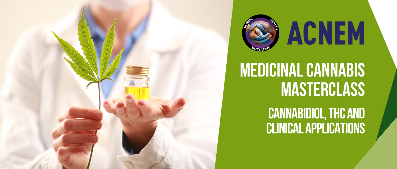 Medicinal Cannabis Masterclass: Cannabidiol, THC & Clinical Applications.